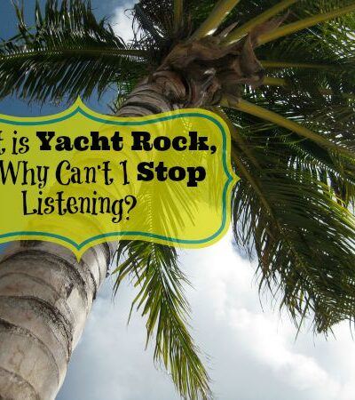 """I recently rediscovered """"Yacht Rock"""" and its relaxing rhythms that evoke another era. Read my humorous commentary on why this feel-good music is so intoxicating and why it should not be overdone."""