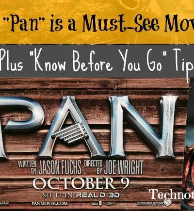 """The 2015 pre-quel """"Pan"""" is a must-see for all Peter Pan fans. The exciting AND beautiful storyline is full of fantastical artistry that does not disappoint. Read my review for Know Before You Go tips and learn what age is appropriate."""