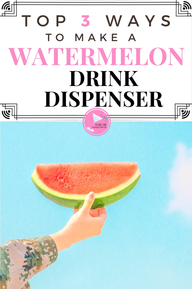 The Top 3 Ways to Make a Watermelon Drink Dispenser