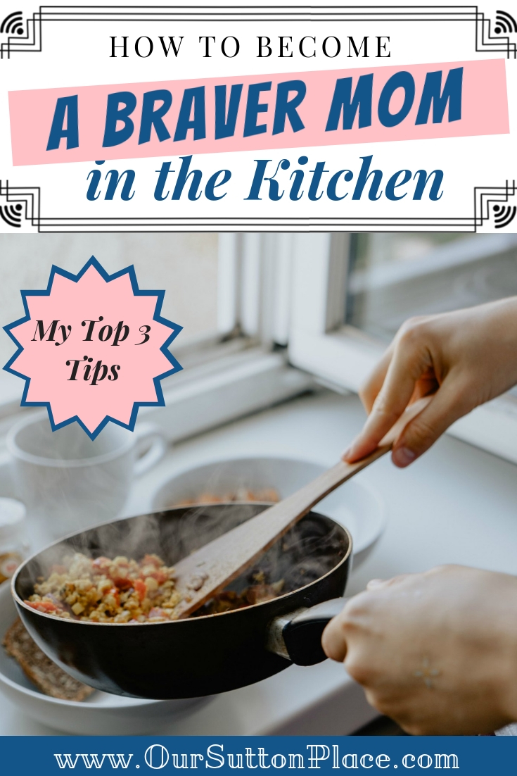 How to Become a Braver Mom in the Kitchen