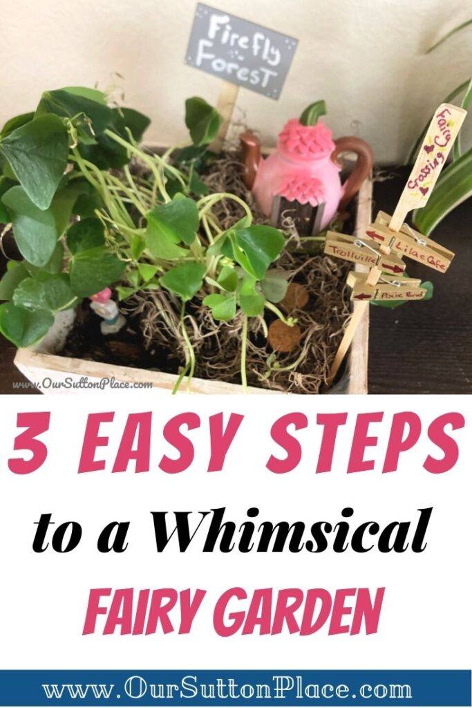 How to make a Whimsical Fairy Garden in 3 Easy Steps