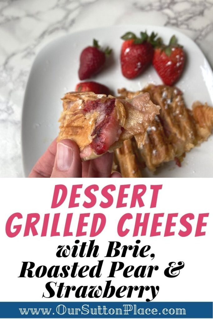picture of Dessert Grilled Cheese with Brie, Roasted Pear, and Strawberry